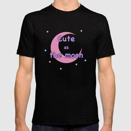 Cute as the moon T-shirt
