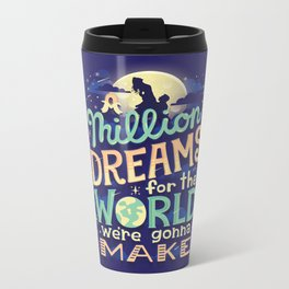 A Million Dreams Metal Travel Mug