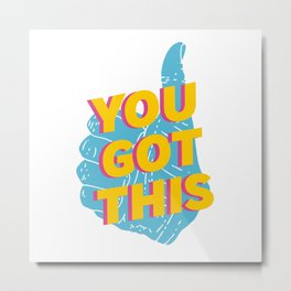 You Got This Thumbs Up Graphic Metal Print