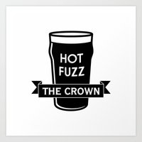 hot fuzz Art Prints featuring Hot Fuzz - The Crown by Byway