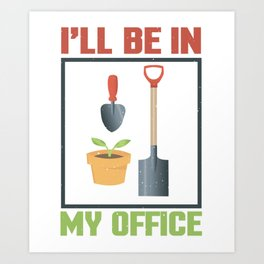 I'll Be In My Office Art Print