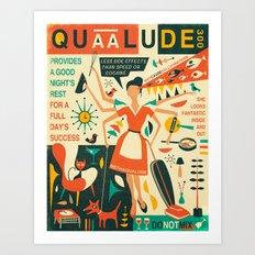Q IS FOR QUAALUDE Art Print