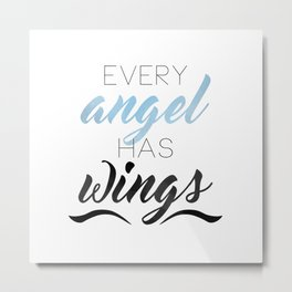 Every Angel Has Wings Metal Print