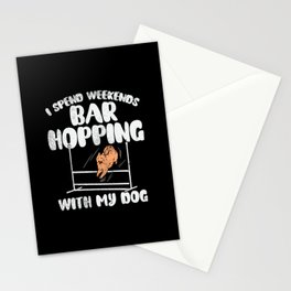 I Spend Weekends Bar Hopping With My Dog Stationery Cards