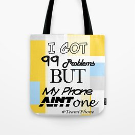 My iPhone Ain't One Tote Bag