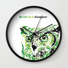 Owl - Do not let it disappear Wall Clock