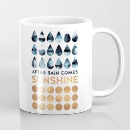 After rain comes sunshine Coffee Mug