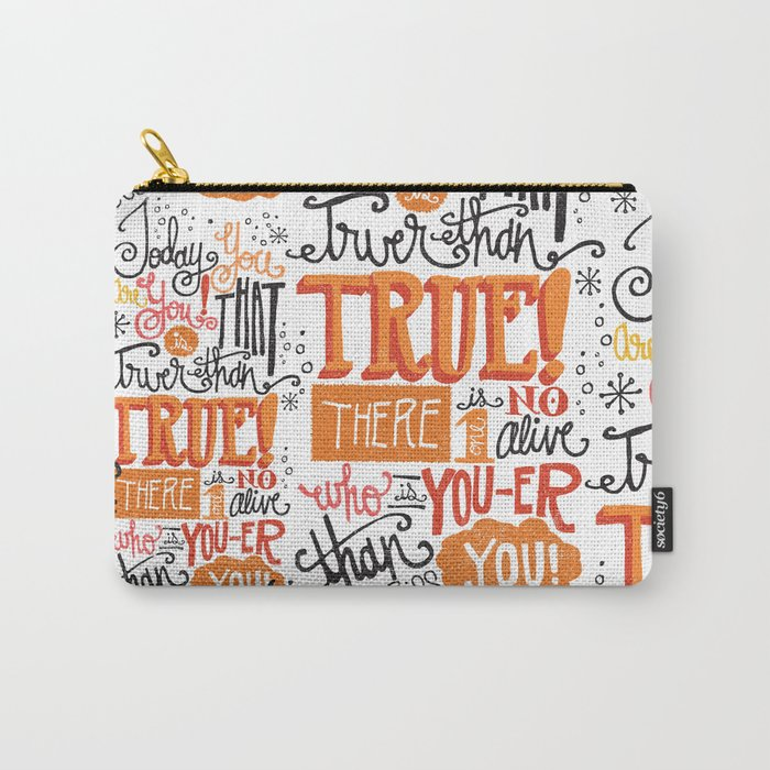 TODAY YOU ARE YOU... - DR. SEUSS Carry-All Pouch