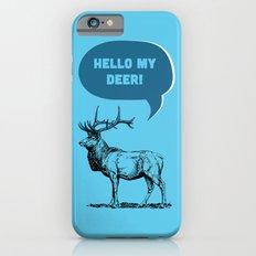 Hello My Deer! Slim Case iPhone 6s