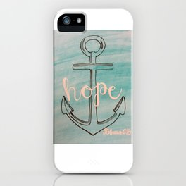 hope, hope is the anchor for the soul iPhone Case