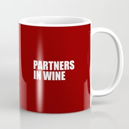 Partners in wine funny quote Coffee Mug