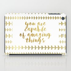You Are Capable Of Amazing Things iPad Case