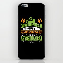 Abyssinian Cat Addiction iPhone Skin