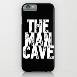 The Man Cave (white text on black) iPhone Case