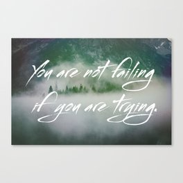 You Are Not Failing Canvas Print