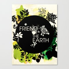 Friend of the Earth Canvas Print
