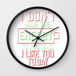 Cool & Funny Pretending Tshirt Design Energy to pretend Wall Clock