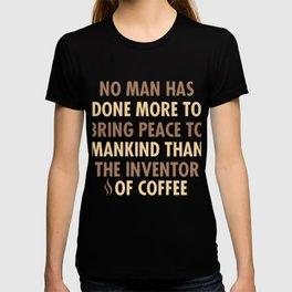 No Man Has Done More To Bring Peace T-shirt