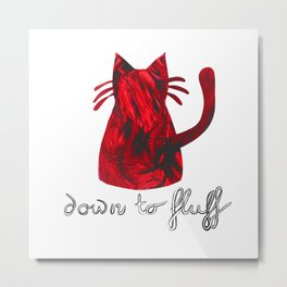 Down to Fluff Cute Cat Quote Red Abstract Print Metal Print