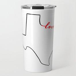 Home Sweet Home - Texas - Love Travel Mug