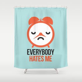 Everybody hates me Shower Curtain