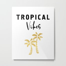 TROPICAL VIBES - Palm Trees and Beaches Metal Print