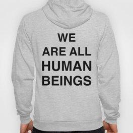 We are all human beings Hoody