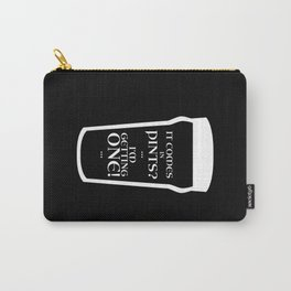 It comes in pints? Carry-All Pouch