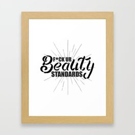 F*ck Ur Beauty Standards Framed Art Print