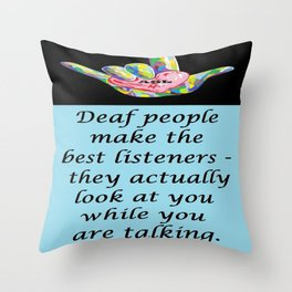 Best Listeners Throw Pillow