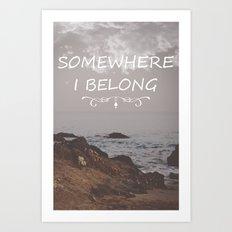 Somewhere i belong Art Print