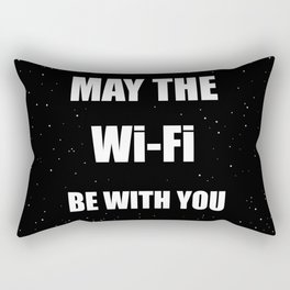 May the Wi-Fi Be With You Rectangular Pillow
