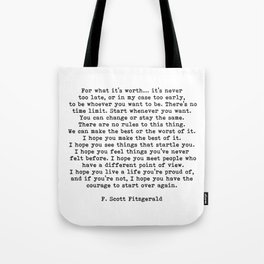 Life quote, For what it's worth, F. Scott Fitzgerald Quote Tote Bag