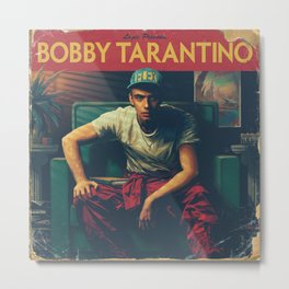 Bobby Tarantino Metal Print
