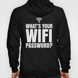 What's Your WiFi Password? (Black & White) Hoody