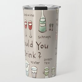 What would you like to drink? Travel Mug