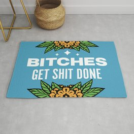 Bitches Get Shit Done Rug