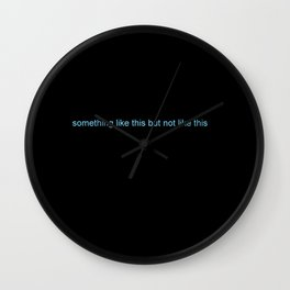 something like this but not like this Wall Clock