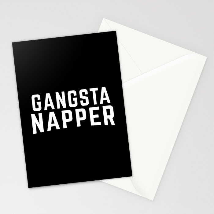 Gangsta Napper Funny Quote Stationery Cards
