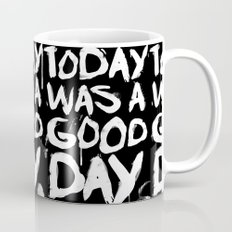 Today was a good day Mug