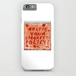 What is your spaghetti policy? -Always Sunny- Fan art iPhone Case