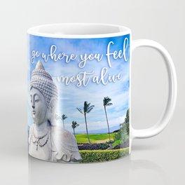 """Go where you feel most alive"" quote Hawaiian white Buddha Coffee Mug"