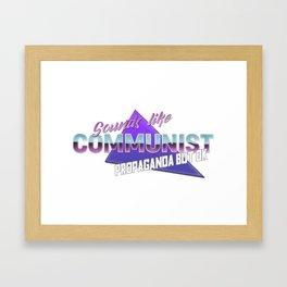 Sounds like communist propaganda but ok Framed Art Print