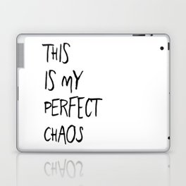 THIS IS MY PERFECT CHAOS Laptop & iPad Skin