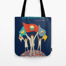Eat dessert first. Tote Bag