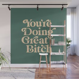 YOU'RE DOING GREAT BITCH vintage green cream Wall Mural
