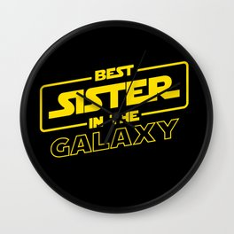 Funny Best Sister Ever In The Galaxy Sci-Fi Space T-Shirt Wall Clock