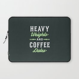 Heavy Weights And Coffee Dates Laptop Sleeve