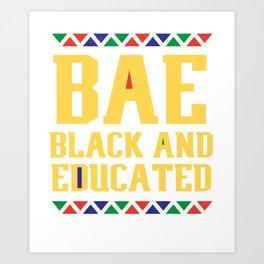 BAE Black And Educated, Educated Black Man, Educated Black Women Art Print