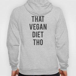 That Vegan Diet Tho Hoody